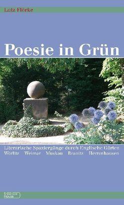 Poesie in Grün von Flörke,  Lutz, Rosenbusch,  Vera