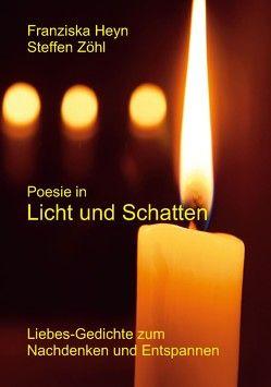 Poesie in Licht und Schatten von Heyn,  Franziska, Zöhl,  Steffen