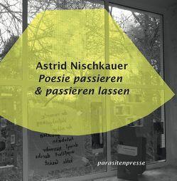 Poesie passieren & passieren lassen von Egger,  Oswald, Langanky,  Ute, Nischkauer,  Astrid
