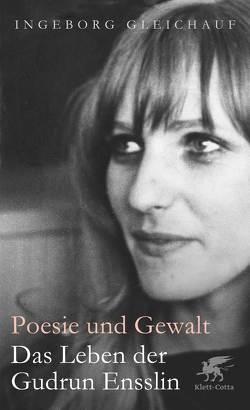 Poesie und Gewalt von Gleichauf,  Ingeborg