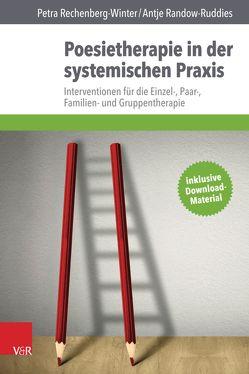 Poesietherapie in der systemischen Praxis von Randow-Ruddies,  Antje, Rechenberg-Winter,  Petra