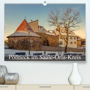 Pößneck im Saale-Orla-Kreis (Premium, hochwertiger DIN A2 Wandkalender 2021, Kunstdruck in Hochglanz) von M.Dietsch