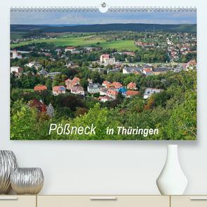 Pößneck in Thüringen (Premium, hochwertiger DIN A2 Wandkalender 2021, Kunstdruck in Hochglanz) von M.Dietsch