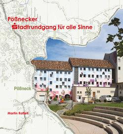 Pößnecker Stadtrundgang für alle Sinne von Raffelt,  Martin