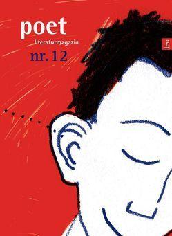 poet nr. 12 von Altmann,  Andreas, Bach,  Kathrin, Bendixen,  Katharina, Bolte,  Rike, Heidtmann,  Andreas, Hemkentokrax,  Johanna, Hensel,  Kerstin, Nawrat,  Matthias, Parei,  Inka, Schulz,  Tom