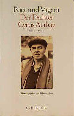 Poet und Vagant. Der Dichter Cyrus Atabay von Ross,  Werner
