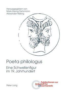 Poeta philologus von Dehrmann,  Mark-Georg, Nebrig,  Alexander