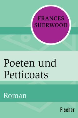 Poeten und Petticoats von Schatz,  Barbara, Sherwood,  Frances