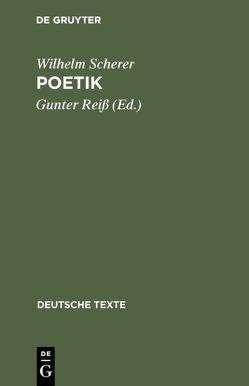 Poetik von Reiß,  Gunter, Scherer,  Wilhelm
