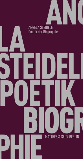 Poetik der Biographie von Steidele,  Angela