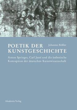 Poetik der Kunstgeschichte von Rößler,  Johannes