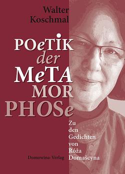 Poetik der metamorphose von Koschmal,  Walter