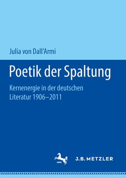 Poetik der Spaltung von von Dall'Armi,  Julia
