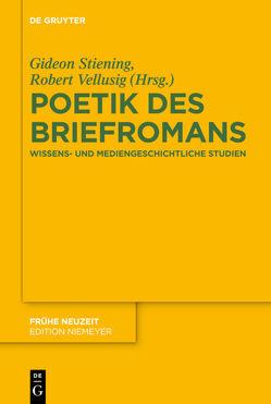 Poetik des Briefromans von Stiening,  Gideon, Vellusig,  Robert