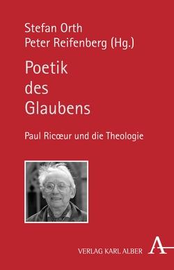 Poetik des Glaubens von Orth,  Stefan, Reifenberg,  Peter