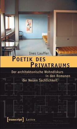 Poetik des Privatraums von Lauffer,  Ines