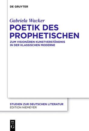 Poetik des Prophetischen von Wacker,  Gabriela