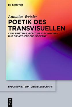Poetik des Transvisuellen von Weixler,  Antonius