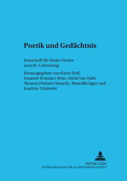 Poetik und Gedächtnis von Fechner-Smarsly,  Thomas, Hoff,  Karin, Kramarz-Bein,  Susanne, Nahl,  Astrid van