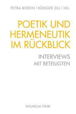Poetik und Hermeneutik im Rückblick von Boden,  Petra, Zill ,  Rüdiger