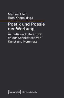 Poetik und Poesie der Werbung von Allen,  Martina, Knepel,  Ruth