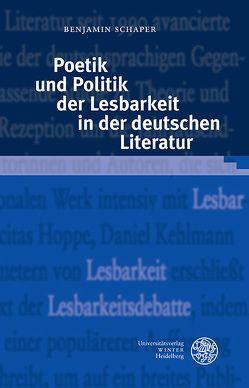 Poetik und Politik der Lesbarkeit in der deutschen Literatur von Schaper,  Benjamin