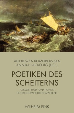 Poetiken des Scheiterns von Komorowska,  Agnieszka, Nickenig,  Annika