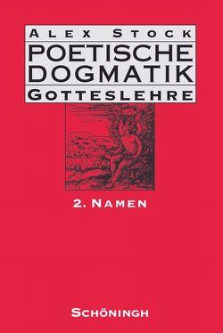 Poetische Dogmatik: Gotteslehre / Poetische Dogmatik: Gotteslehre von Stock,  Alex