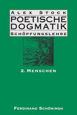 Poetische Dogmatik: Schöpfungslehre von Stock,  Alex
