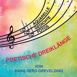 Poetische Dreiklänge von Grevelding,  Hans Gerd
