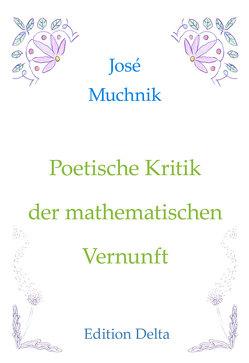 Poetische Kritik der mathematischen Vernunft – Crítica poética de la razón matemática von Burghardt,  Juana, Chobot,  Manfred, Muchnik,  José