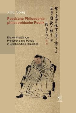 Poetische Philosophie – philosophische Poetik von Xue,  Song