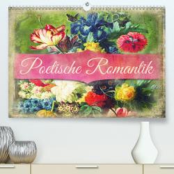 Poetische Romantik (Premium, hochwertiger DIN A2 Wandkalender 2021, Kunstdruck in Hochglanz) von Bergmann,  Kathleen