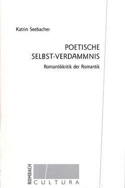 Poetische Selbst-Verdammnis von Seebacher,  Katrin
