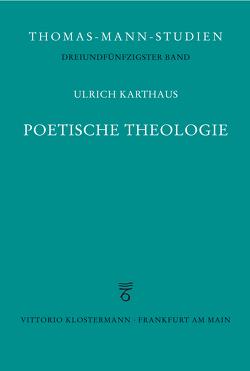Poetische Theologie von Karthaus,  Ulrich