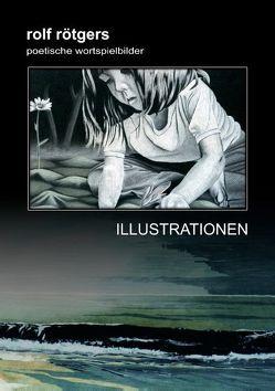 Poetische Wortspielbilder von Rötgers,  Rolf
