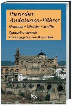 Poetischer Andalusien-Führer von Ochs,  Kurt