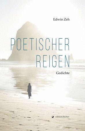 Poetischer Reigen von Zeh,  Edwin