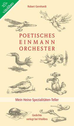 Poetisches EinmannOrchester von Gernhardt,  Robert, Heine,  Heinrich