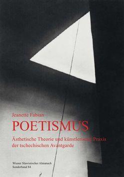 Poetismus. Ästhetische Theorie und künstlerische Praxis der tschechischen Avantgarde von Fabian,  Jeanette