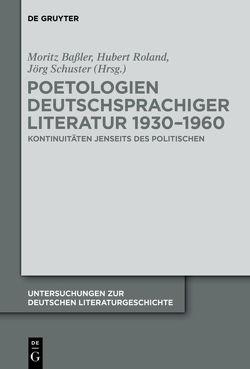 Poetologien deutschsprachiger Literatur 1930-1960 von Baßler,  Moritz, Roland,  Hubert, Schuster,  Jörg
