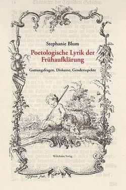 Poetologische Lyrik der Frühaufklärung von Blum,  Stephanie