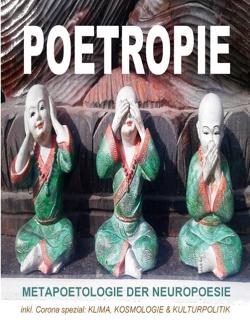 POETROPIE – Metapoetologie der Neuropoesie inkl. CORONA SPEZIAL zu Klima, Kosmologie & Kulturpolitik von De Toys,  Tom, Holeapple,  Tomithy, INSTITUT,  G&GN, Lässig,  Lord