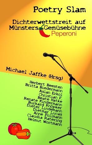 Poetry Slam – Dichterwettstreit auf Münsters Gemüsebühne von Jaffke,  Michael