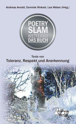 Poetry Slam Wetterau Das Buch von Arnold,  Andreas, Rinkart,  Dominik, Weber,  Lea