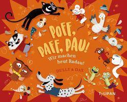 Poff, Paff, Pau! Wir machen heut Radau! von Dax,  Eva, Dully,  Sabine