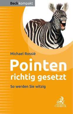 Pointen richtig gesetzt von Rossié,  Michael