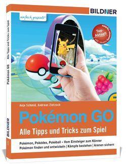 Pokémon GO – Alle Tipps und Tricks zum Spiel! von Schmid,  Anja, Zintzsch,  Andreas