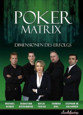 POKER MATRIX von Bihl,  T, Kalhamer,  S, Keiner,  M, Ruthenberg,  S, Thater,  K