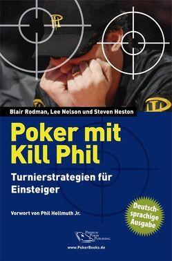 Poker mit Kill Phil von Heston,  Steven, Nelson,  Lee, Rodman,  Blair, Vollmar,  Rainer